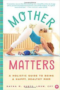 Mother Matters by Dayna Kurtz
