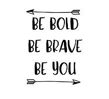 bebold.brave.you